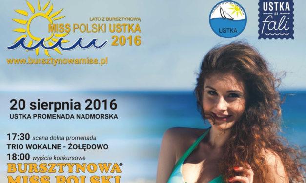 Bursztynowa Miss Polski 2016 – gala finałowa 20 sierpnia w Ustce